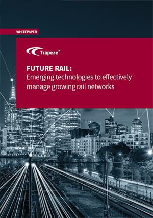 Trapeze Group Whitepaper - Future Rail: Emerging technologies EAM